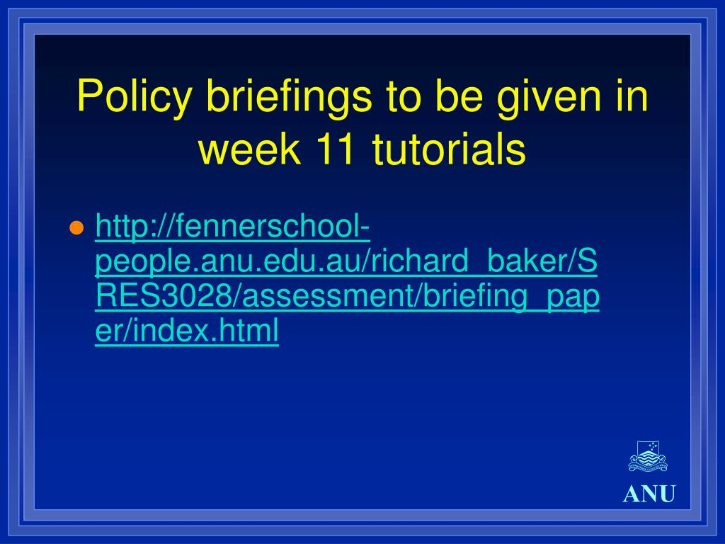 Policy briefings to be given in week 11 tutorials