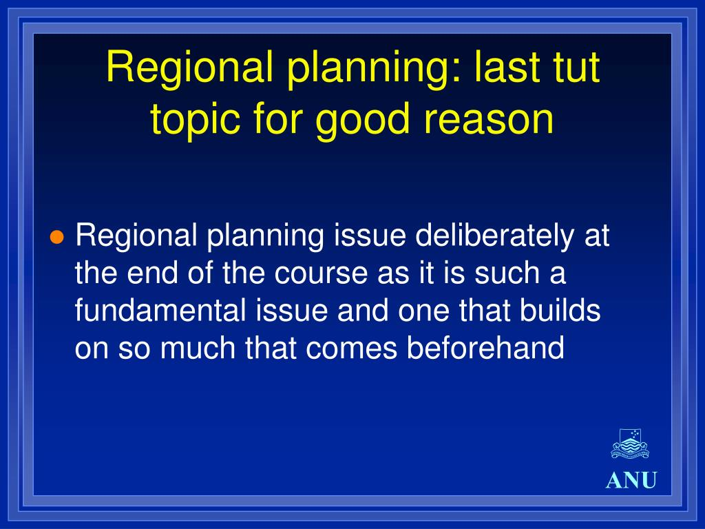 Regional planning: last tut topic for good reason