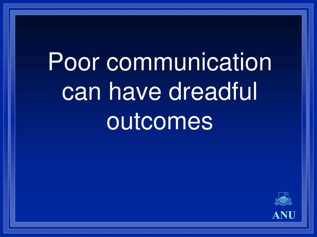 Poor communication can have dreadful outcomes