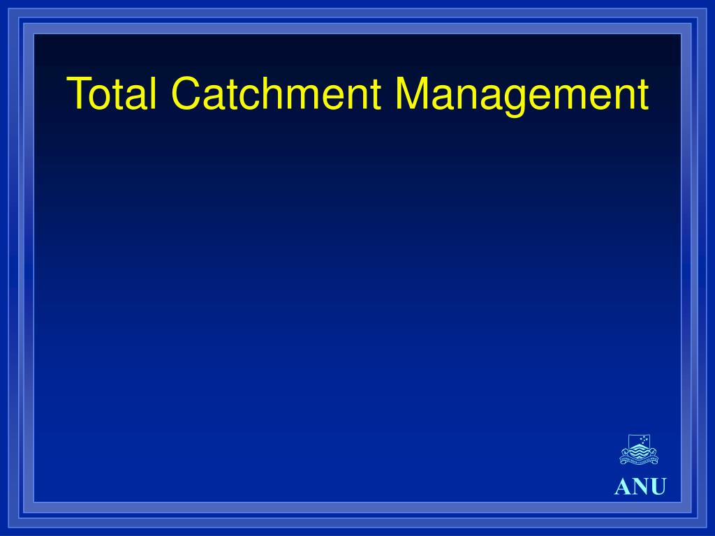 Total Catchment Management