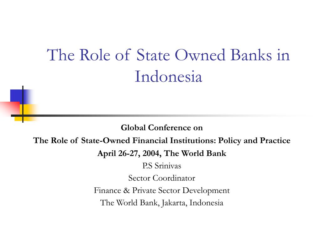 The Role of State Owned Banks in Indonesia