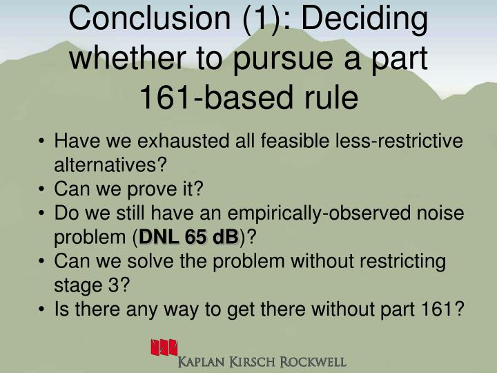 Conclusion (1): Deciding whether to pursue a part 161-based rule