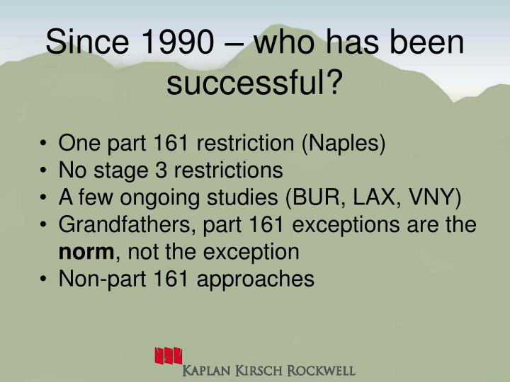 Since 1990 – who has been successful?