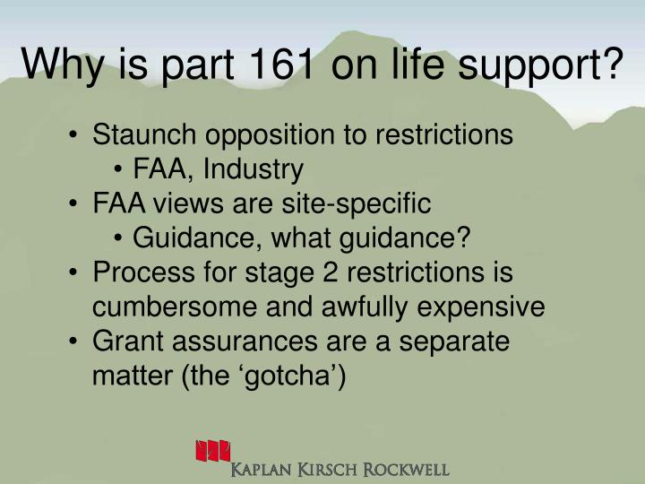 Why is part 161 on life support?