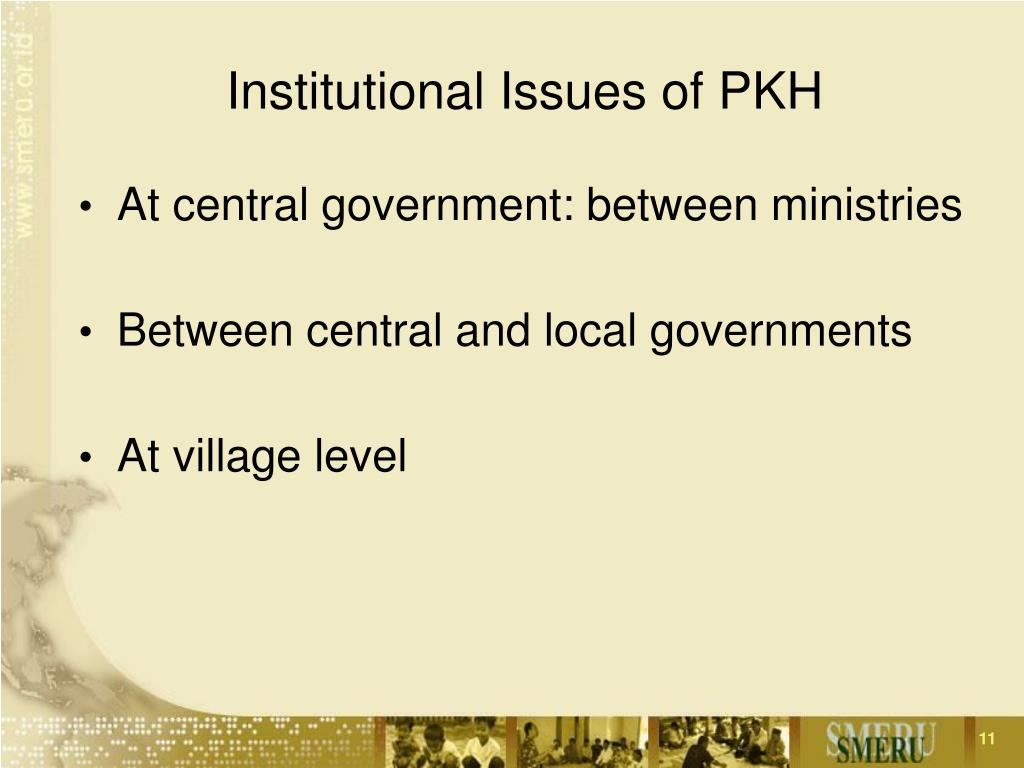 Institutional Issues of PKH