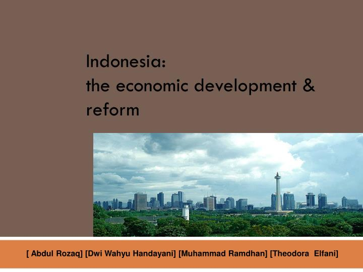 Indonesia the economic development reform