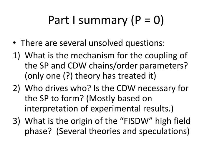Part I summary (P = 0)