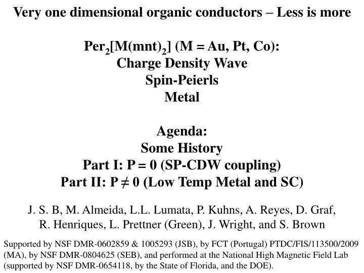 Very one dimensional organic conductors – Less is more