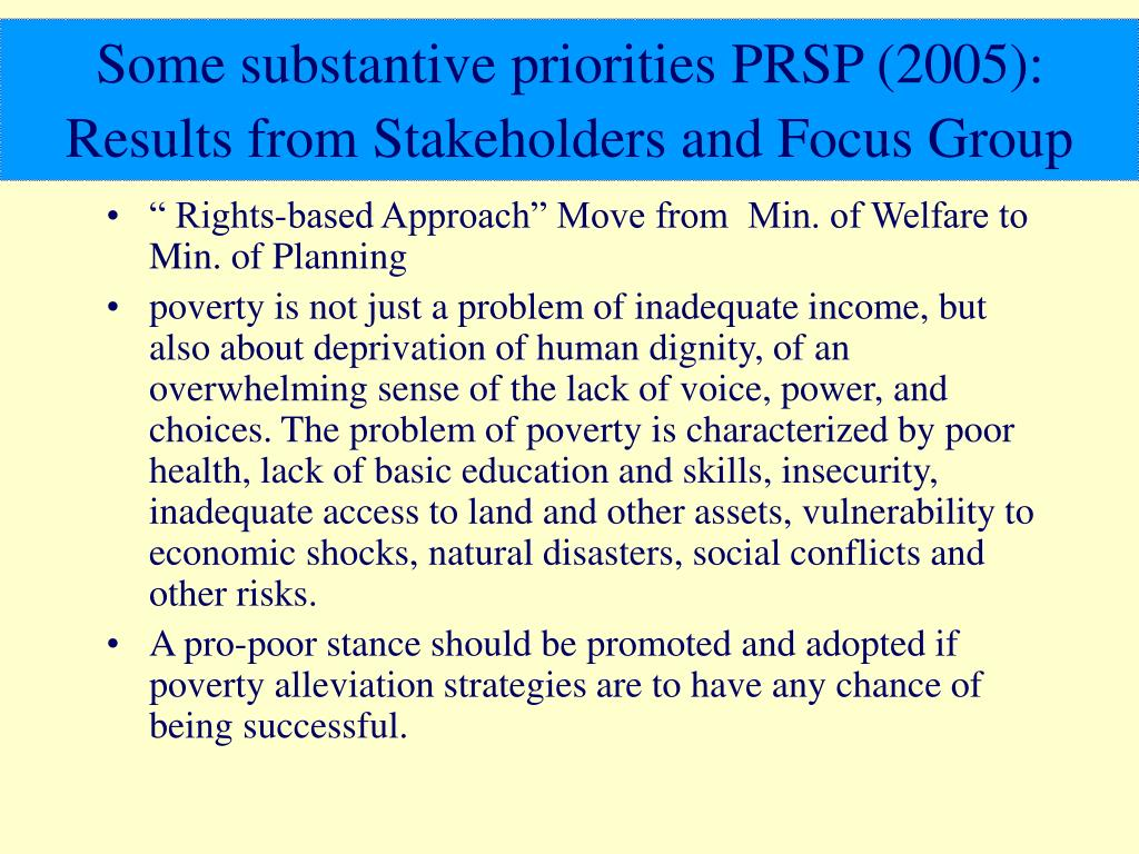 Some substantive priorities PRSP (2005): Results from Stakeholders and Focus Group