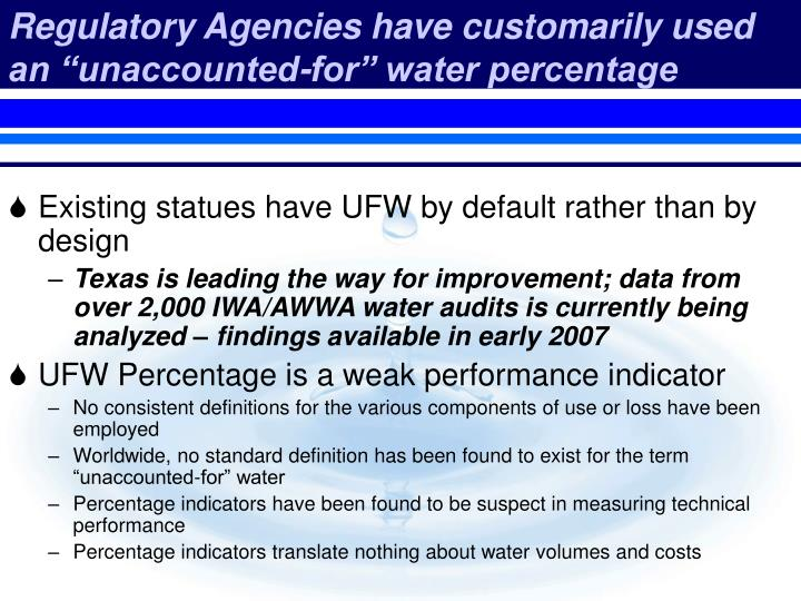 "Regulatory Agencies have customarily used an ""unaccounted-for"" water percentage"