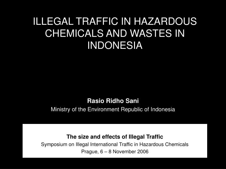 Illegal traffic in hazardous chemicals and wastes in indonesia l.jpg