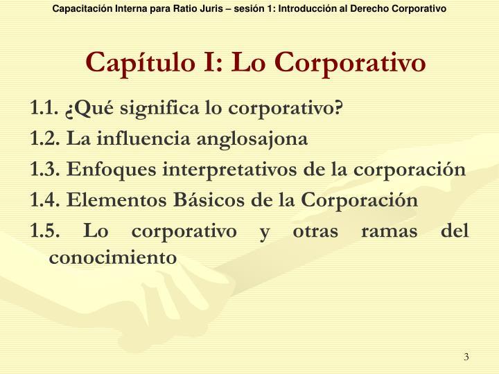 Capítulo I: Lo Corporativo
