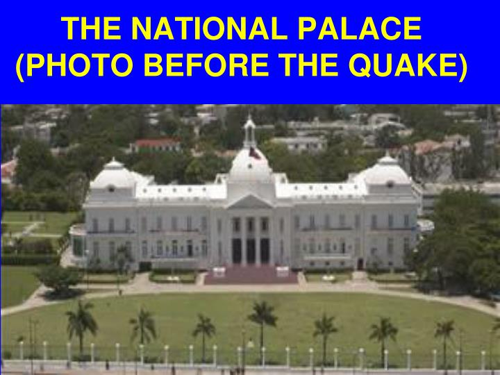 THE NATIONAL PALACE (PHOTO BEFORE THE QUAKE)
