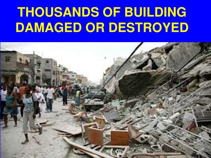 THOUSANDS OF BUILDING DAMAGED OR DESTROYED