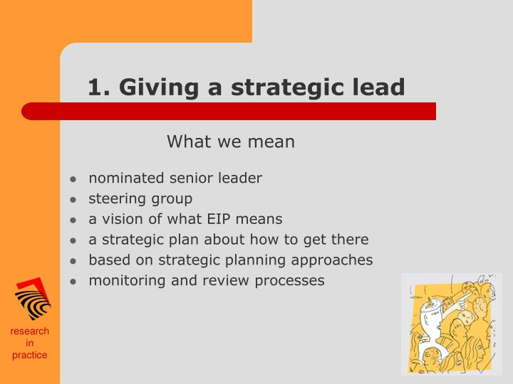 1. Giving a strategic lead