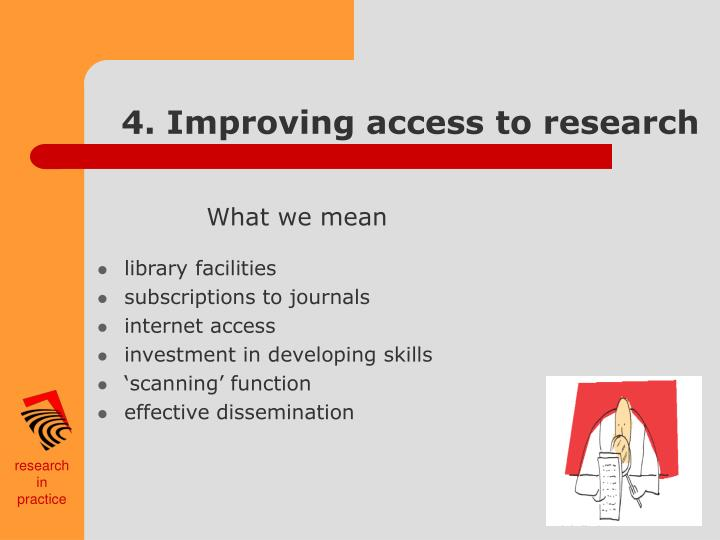 4. Improving access to research