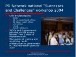 pd network national successes and challenges workshop 2004