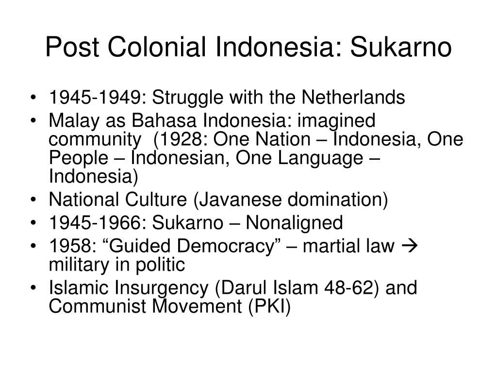 Post Colonial Indonesia: Sukarno
