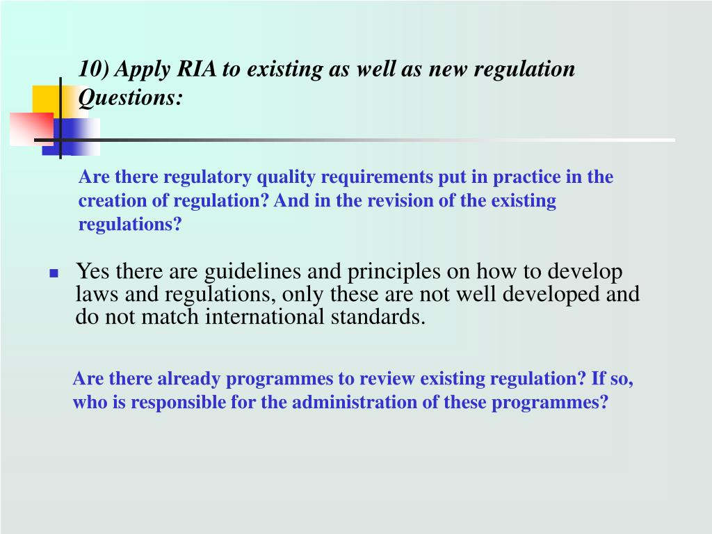 10) Apply RIA to existing as well as new regulation