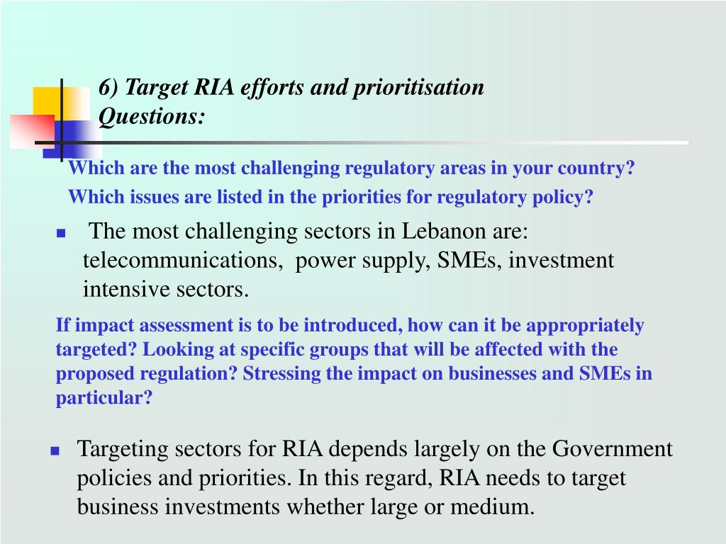 6) Target RIA efforts and prioritisation