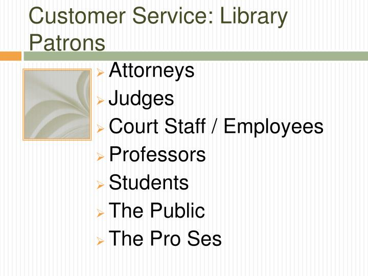 Customer Service: Library Patrons