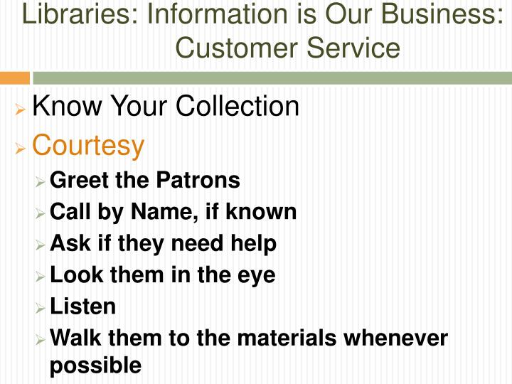 Libraries: Information is Our Business: