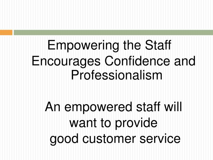 Empowering the Staff