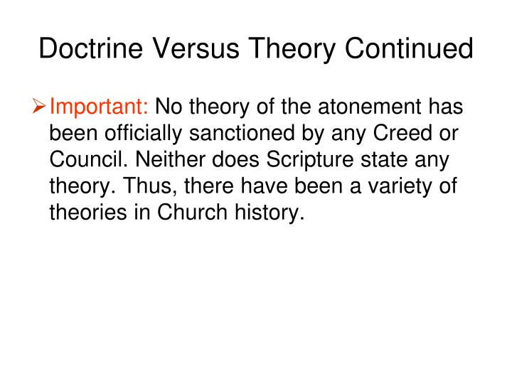 Doctrine Versus Theory Continued