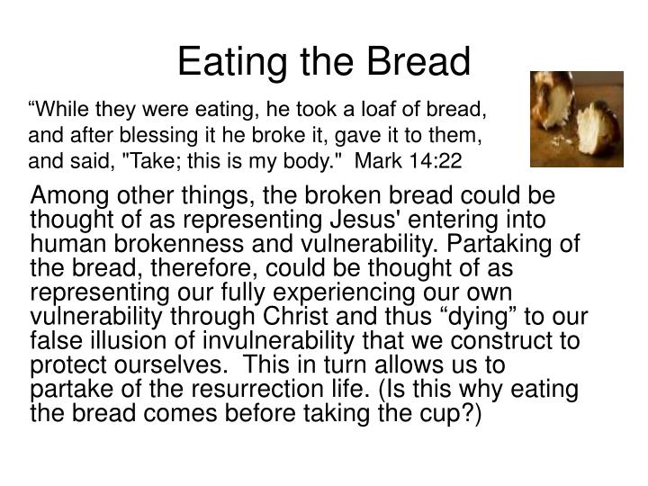 Eating the Bread