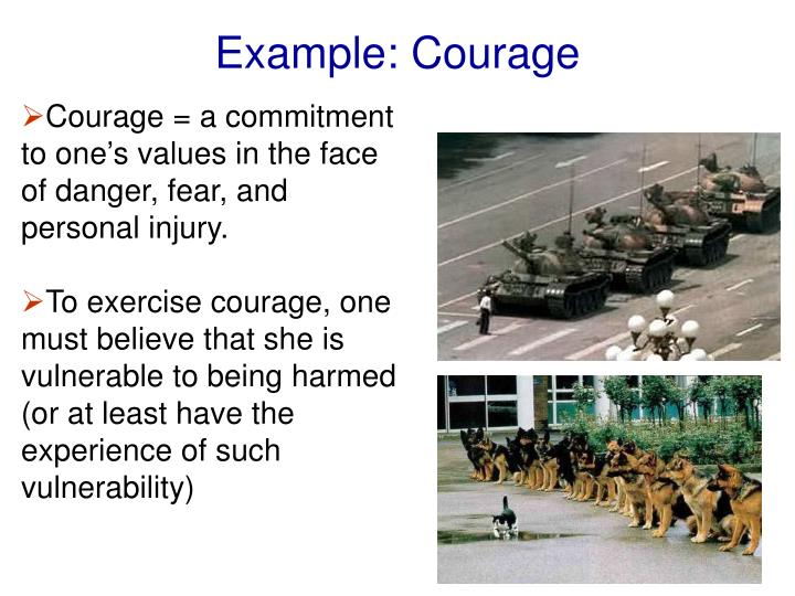 Example: Courage
