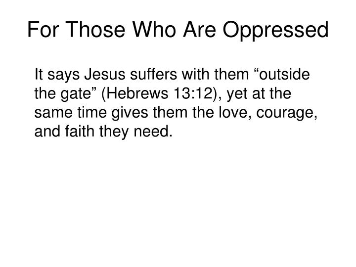 For Those Who Are Oppressed