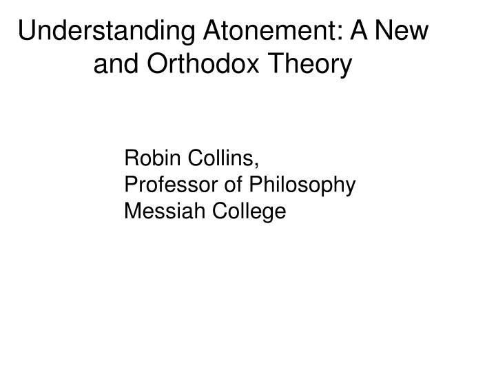 Understanding Atonement: A New and Orthodox Theory