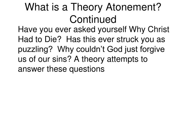 What is a Theory Atonement? Continued