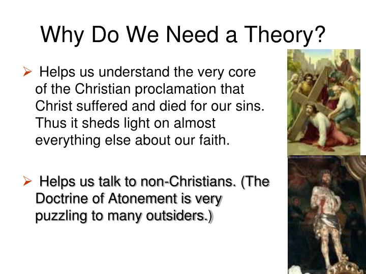 Why Do We Need a Theory?