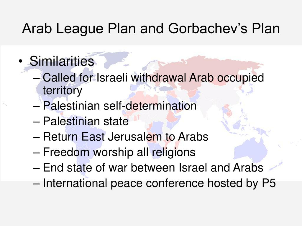 Arab League Plan and Gorbachev's Plan