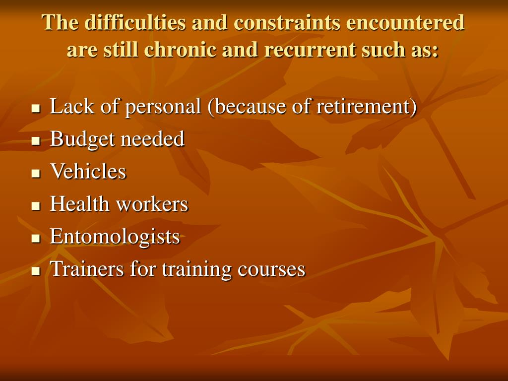 The difficulties and constraints encountered are still chronic and recurrent such as: