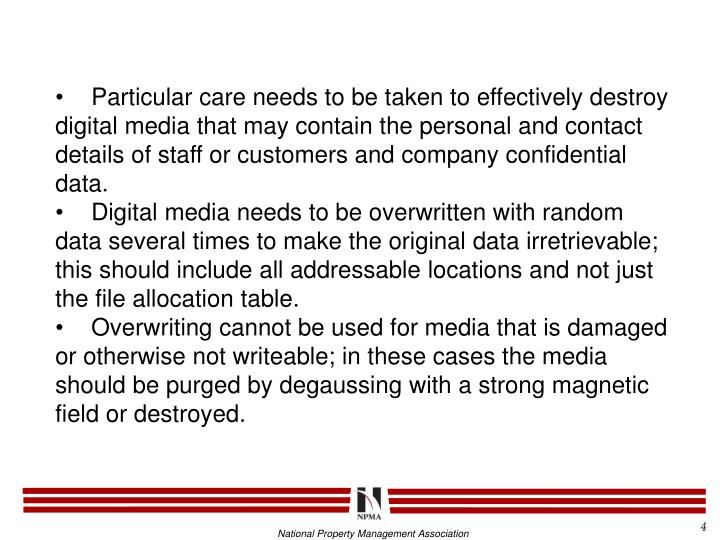 Particular care needs to be taken to effectively destroy digital media that may contain the personal and contact details of staff or customers and company confidential data.