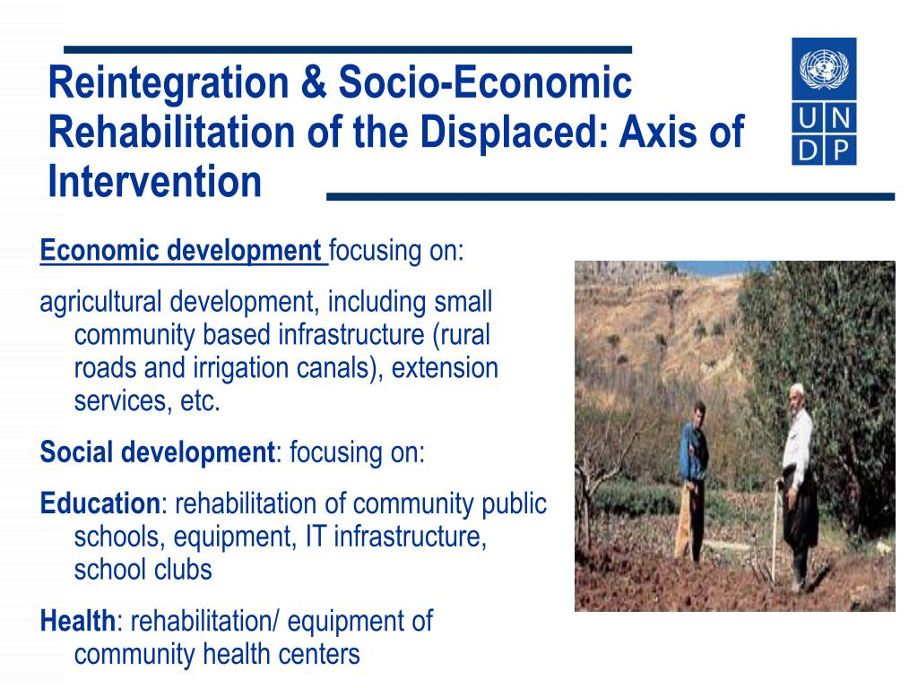 Reintegration & Socio-Economic Rehabilitation of the Displaced: Axis of Intervention