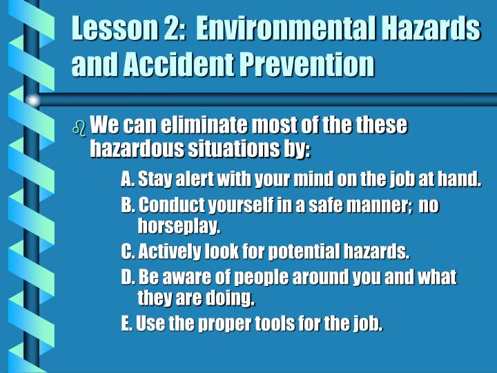 Lesson 2:  Environmental Hazards and Accident Prevention