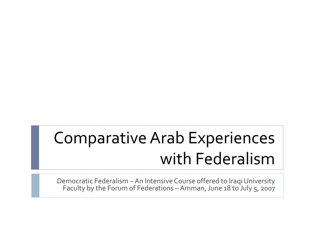 Comparative Arab Experiences with Federalism