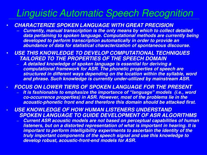 Linguistic Automatic Speech Recognition