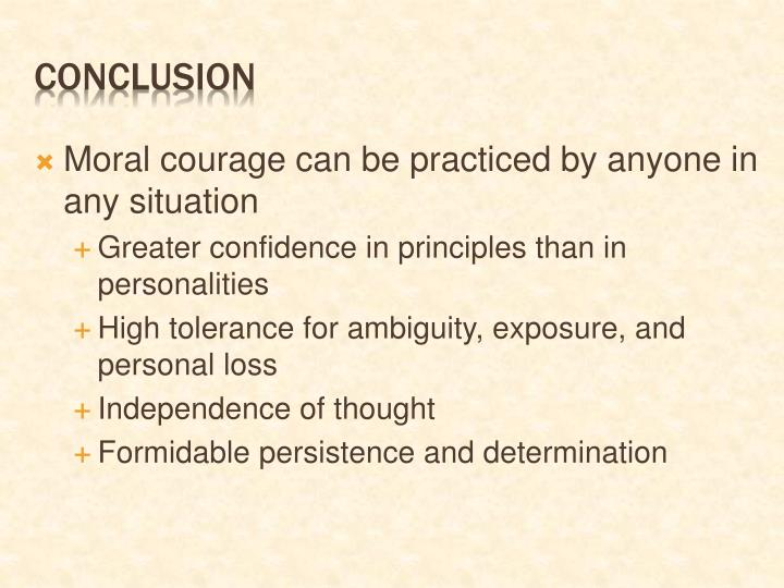 moral courage essay What is courage miller finishes his essay discussing moral courage the thing that distinguishes moral courage from all other forms of courage.