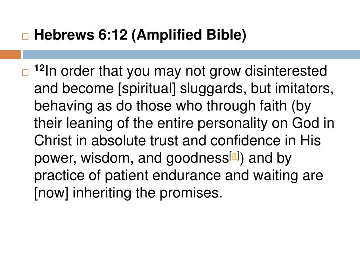 Hebrews 6:12 (Amplified Bible)