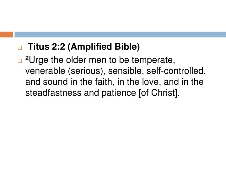 Titus 2:2 (Amplified Bible)
