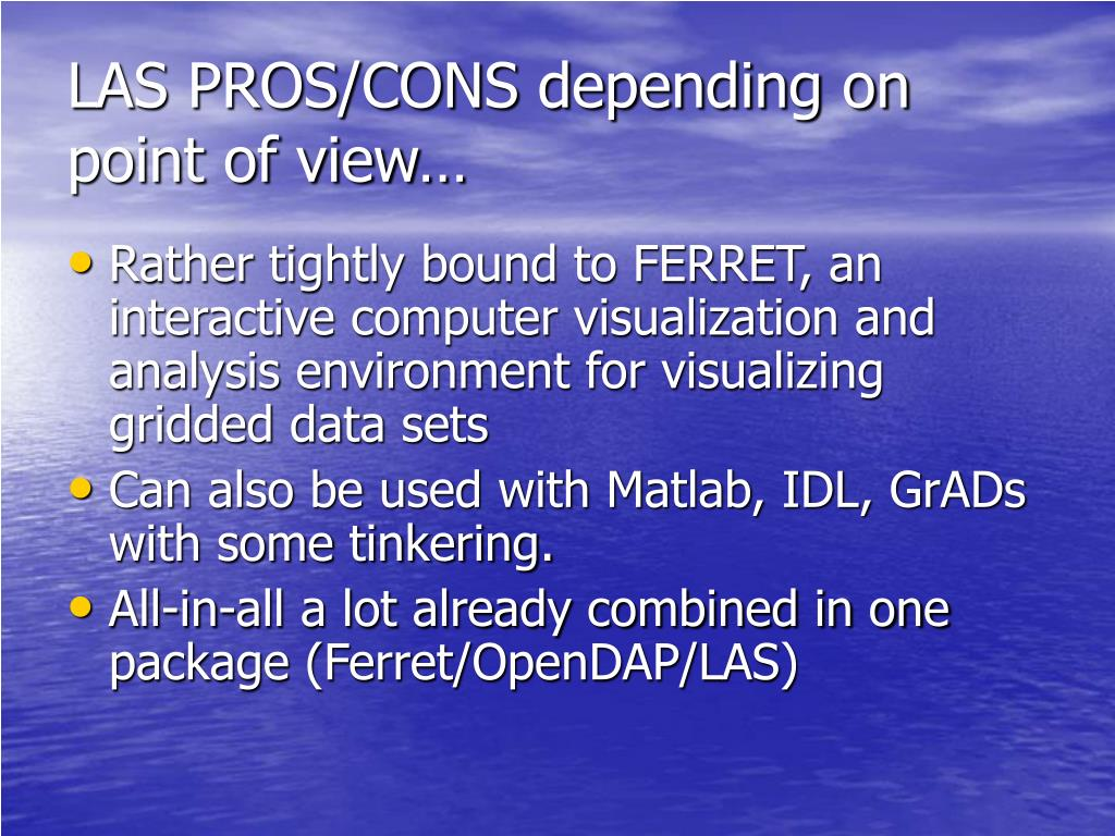 LAS PROS/CONS depending on point of view…