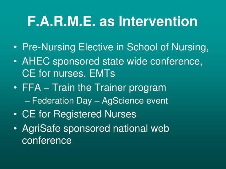 F.A.R.M.E. as Intervention