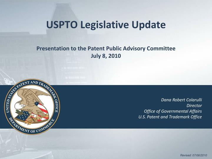 uspto legislative update presentation to the patent public advisory committee july 8 2010