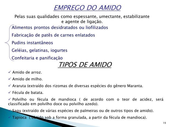 EMPREGO DO AMIDO