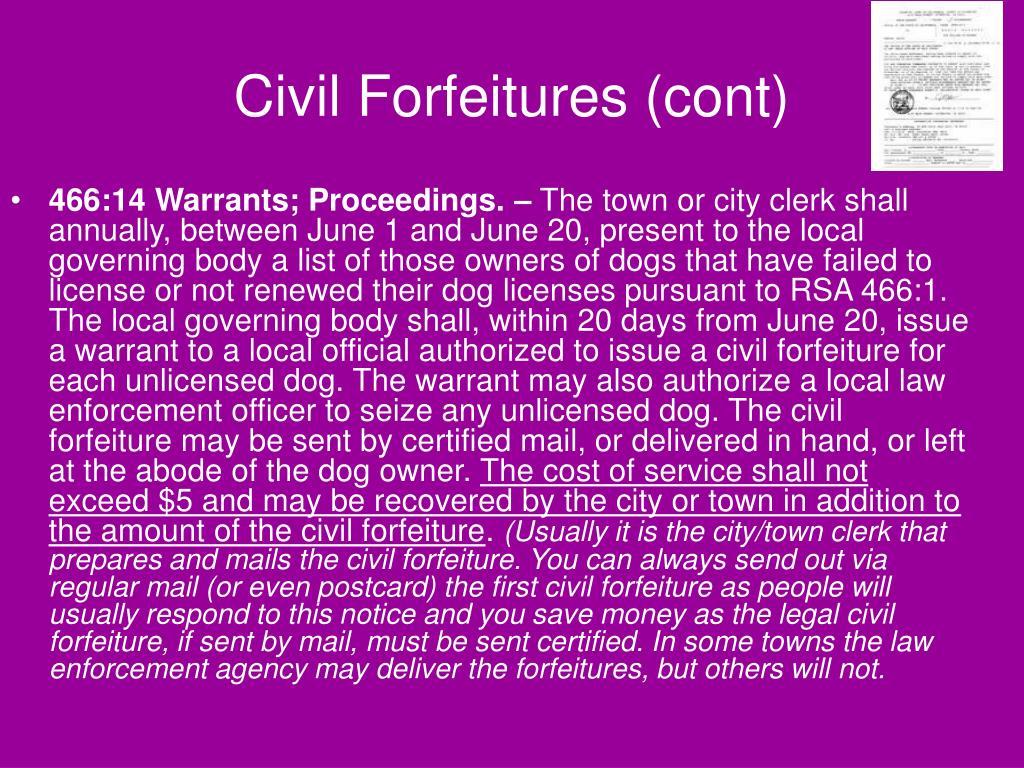 Civil Forfeitures (cont)