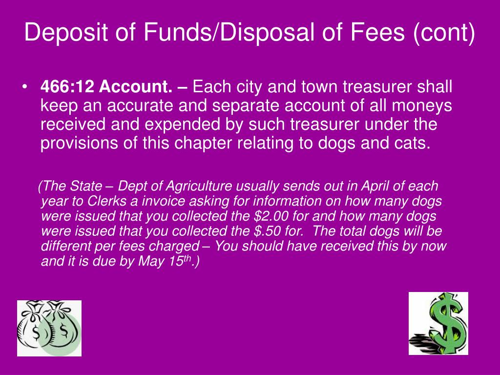 Deposit of Funds/Disposal of Fees (cont)